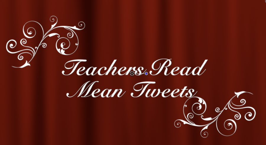 Teachers+Read+Mean+Tweets