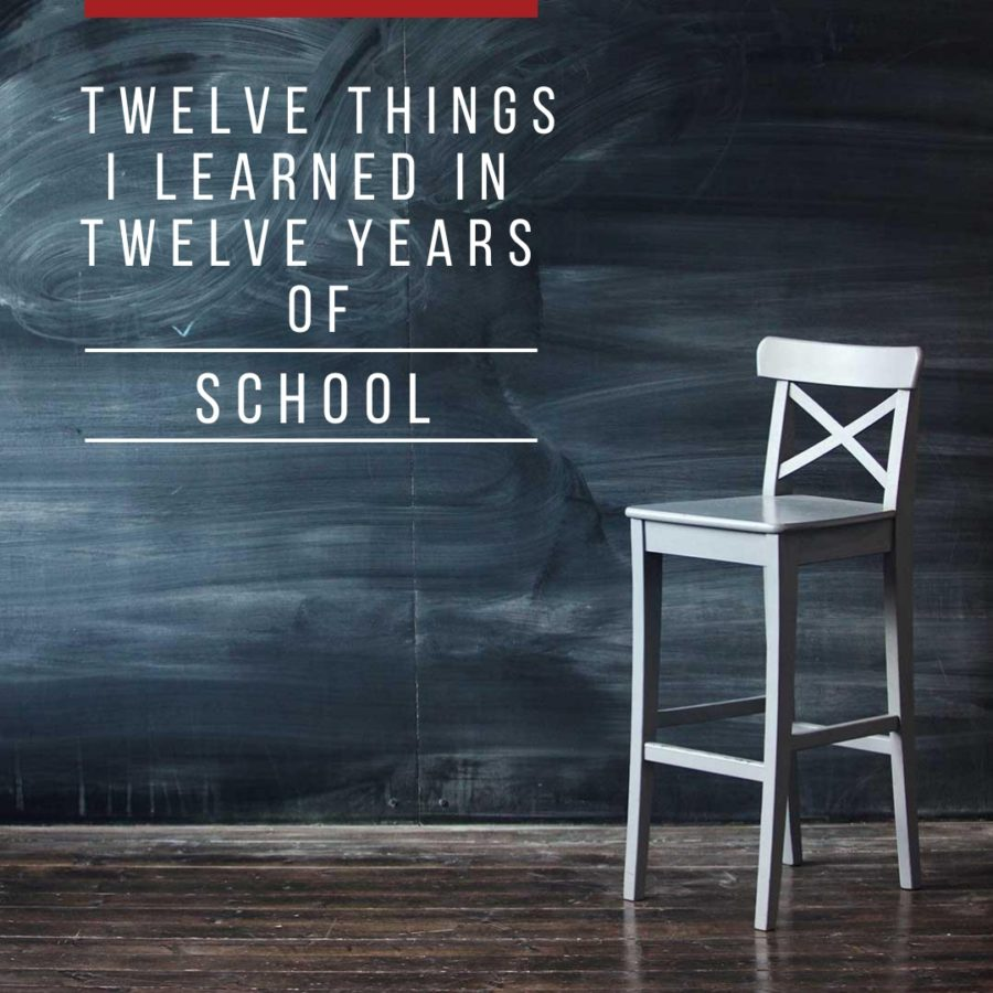 12+Things+I+learned+in+12+Years+of+School
