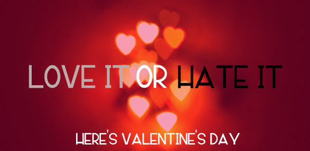 Valentine%27s+Day%3A+Love+it+or+Hate+it%3F